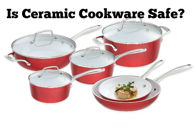 Is Ceramic Cookware Safe Best Cookware Guide